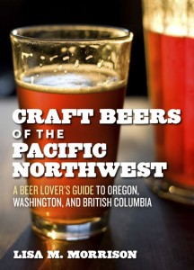 Craft Beers of the Pacific Northwest by Lisa Morrison