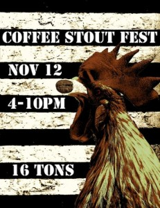 Coffee Stout Fest at Sixteen Tons