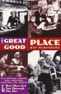The Great Good Place by Ray Oldenburg