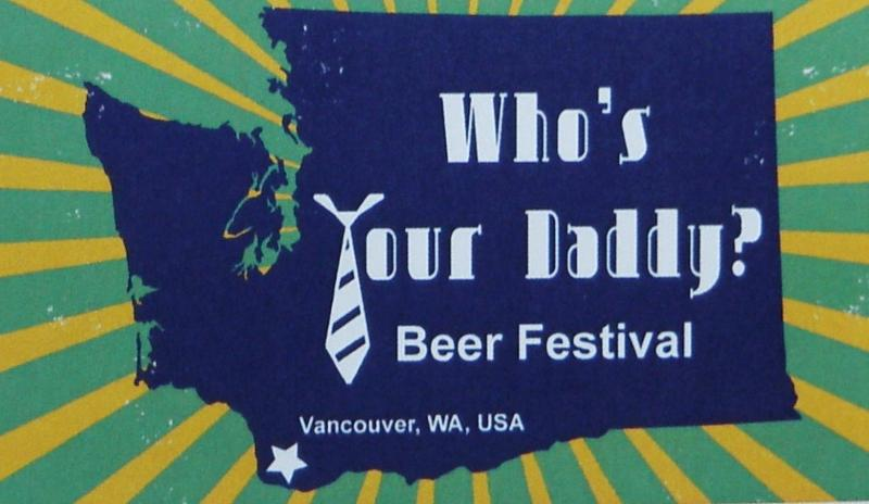 Who's Your Daddy Beer Festival is Vancouver, WA's first craft beer festival takes place on June 16, 2012 at Turtle Place