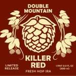 Double Mountain Killer Red Fresh Hop IPA