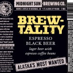 Midnight Sun Brewtality Black  Lager with Espresso Beans