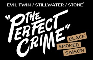 "Evil Twin / Stillwater / Stone ""The Perfect Crime"" Black Smoked Saison"