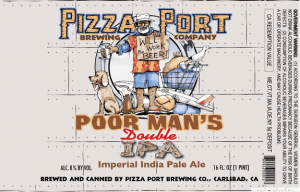 Pizza Port Poor Man's Double IPA
