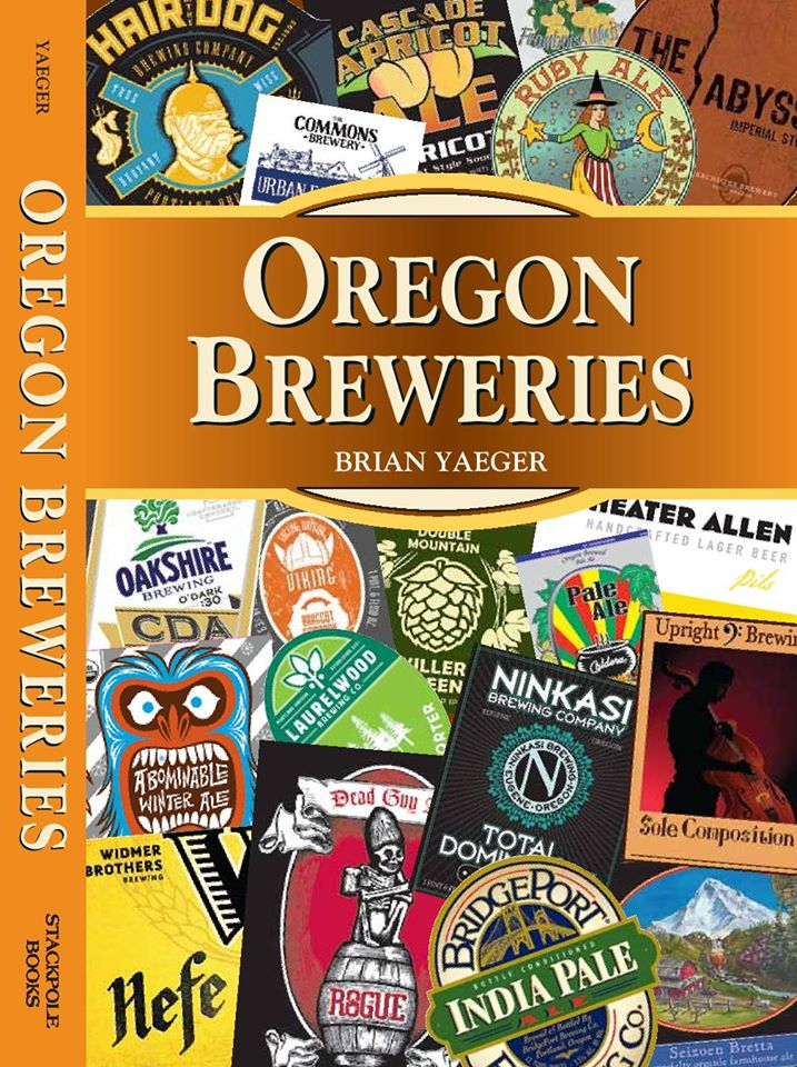 Oregon Breweries by Brian Yaeger