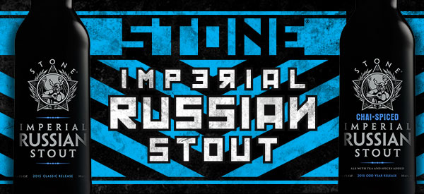 Stone 2015 Imperial Russian Stout and Chai-Spice Imperial Russian Stout