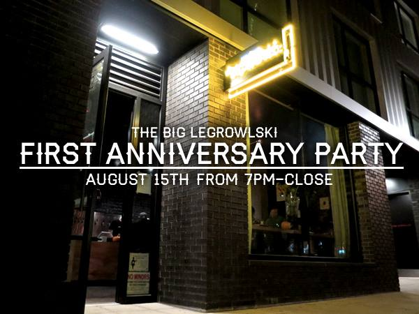 The Big Legrowlski First Anniversary Party