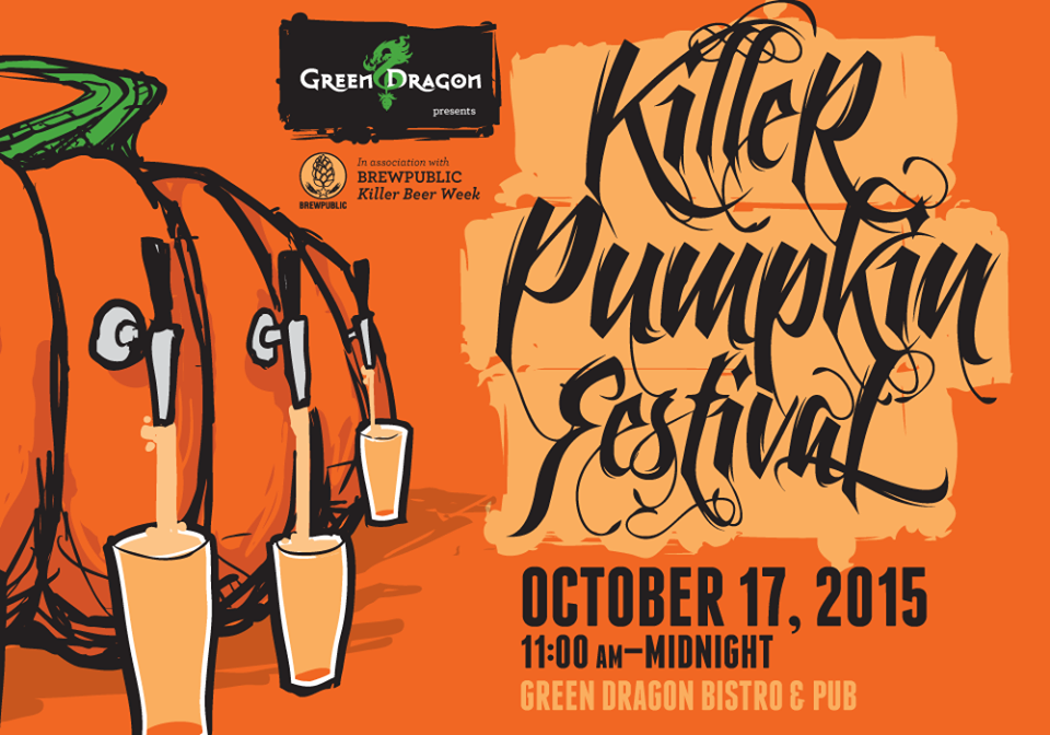 Killer Beer Week - BREWPUBLIC & Green Dragon Killer Pumpkin Festival 2015