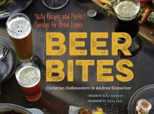 BEER BITES (Chronicle, 2015), a new cookbook for the modern craft beer lover, with 65 delicious dishes and 45 beer styles from IPA to stout and wild ales.