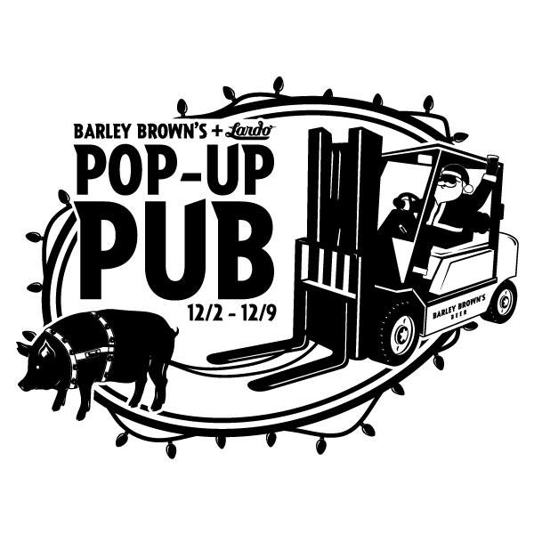 Barley Brown's + Lardo Pop-Up Pub