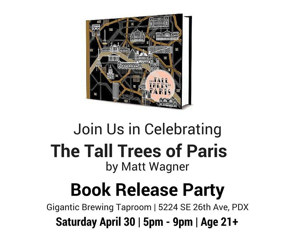The Tall Trees of Paris by Matt Wagner Book Release Party at Gigantic Brewing