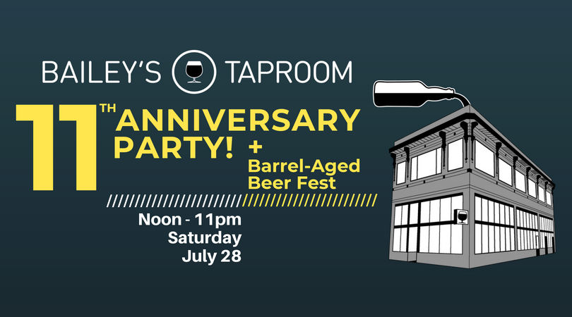 Bailey's Taproom 11th Anniversary - July 28, 2018