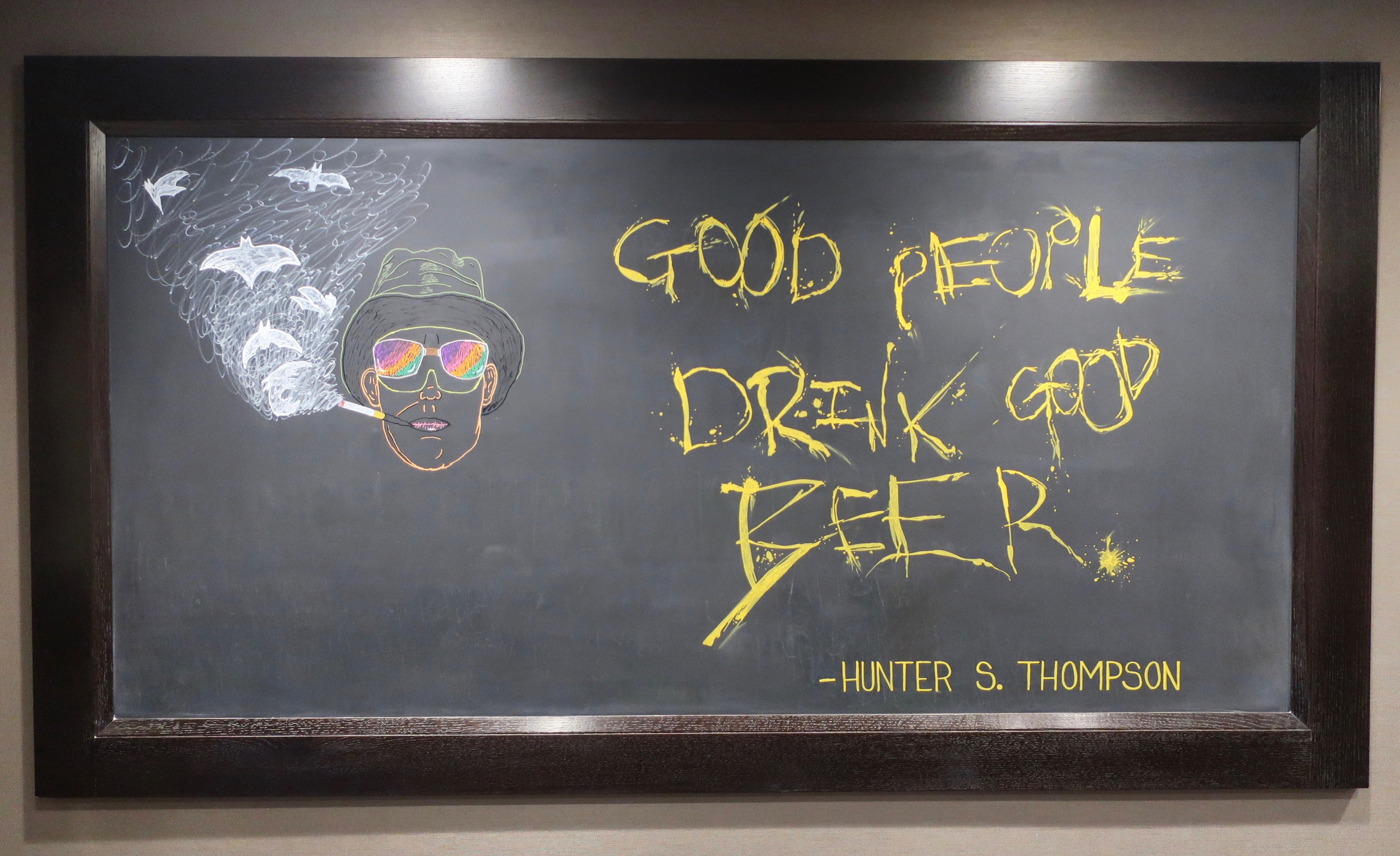 """Good People Drink Good Beer"" - Hunter S. Thompson greets visitors at Von Ebert Brewing - East."