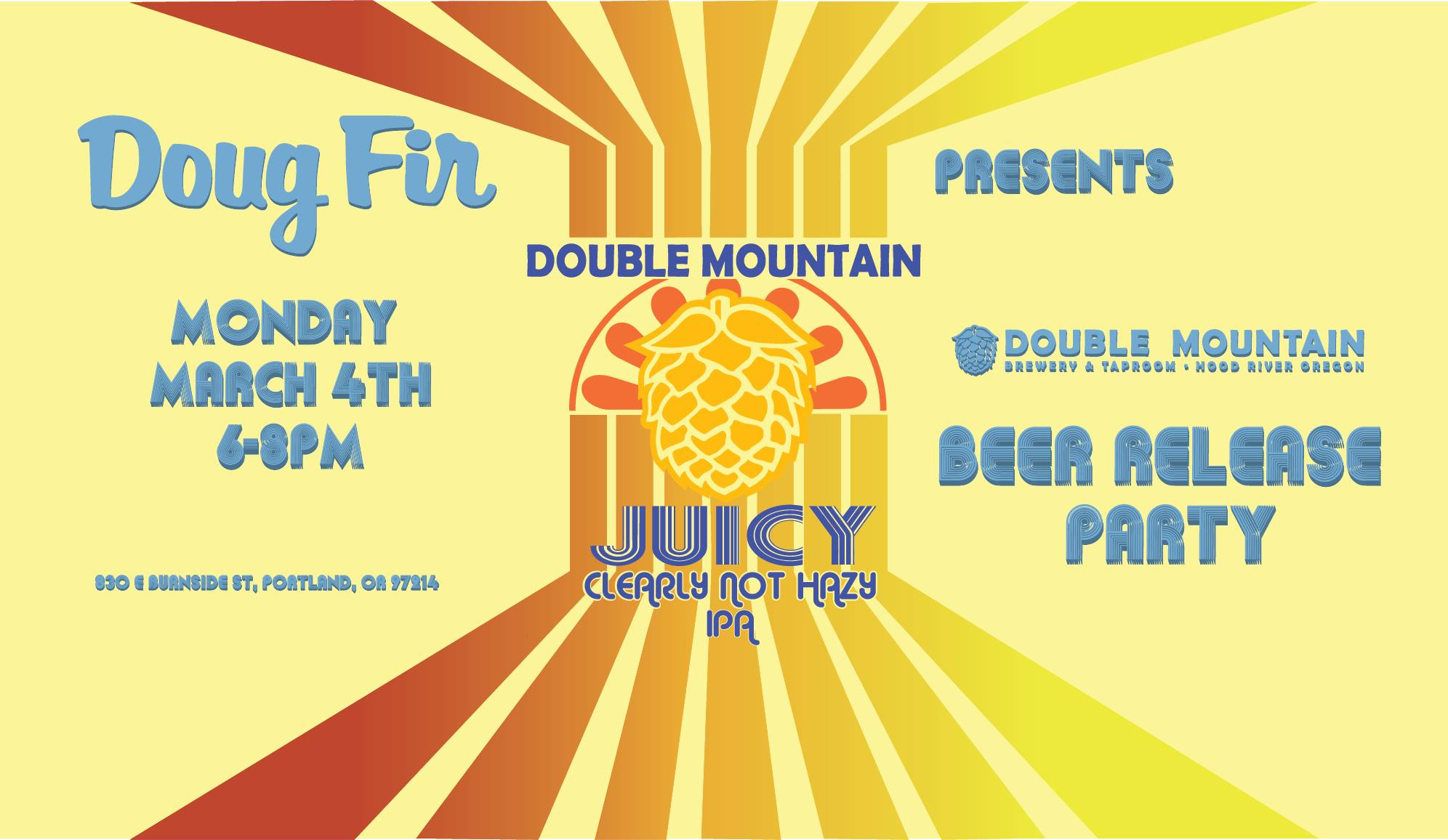 Double Mountain Juicy, Clearly Not Hazy IPA Release Party at Doug Fir Lounge