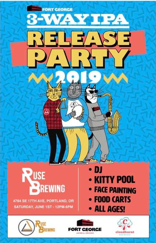 The Portland Oregon 2019 3-Way IPA Release Party with Fort George Brewery + Ruse Brewing + Cloudburst Brewing.