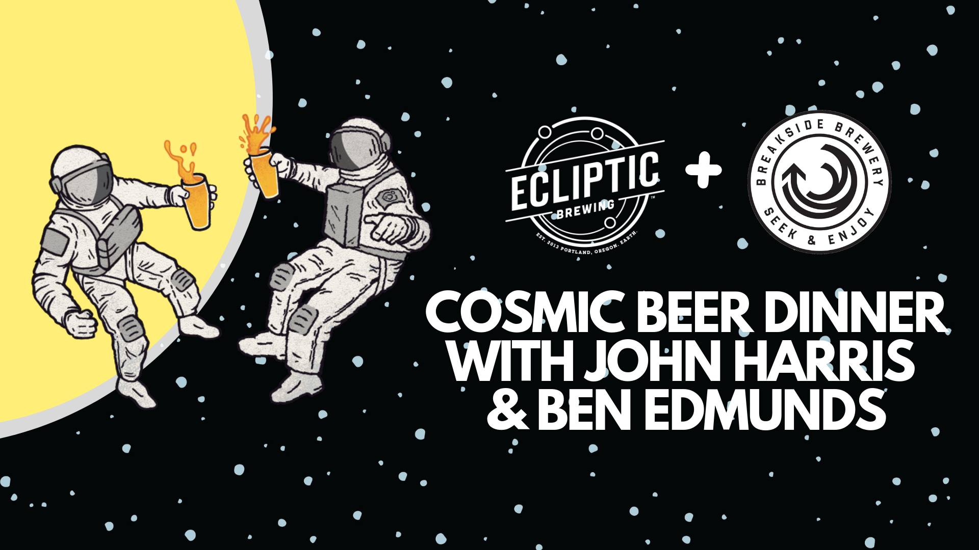 Ecliptic Brewing ‎Cosmic Beer Dinner with John Harris & Ben Edmunds