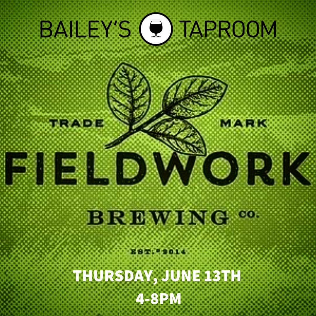 Fieldwork Brewing Brewery Showcase at Bailey's Taproom