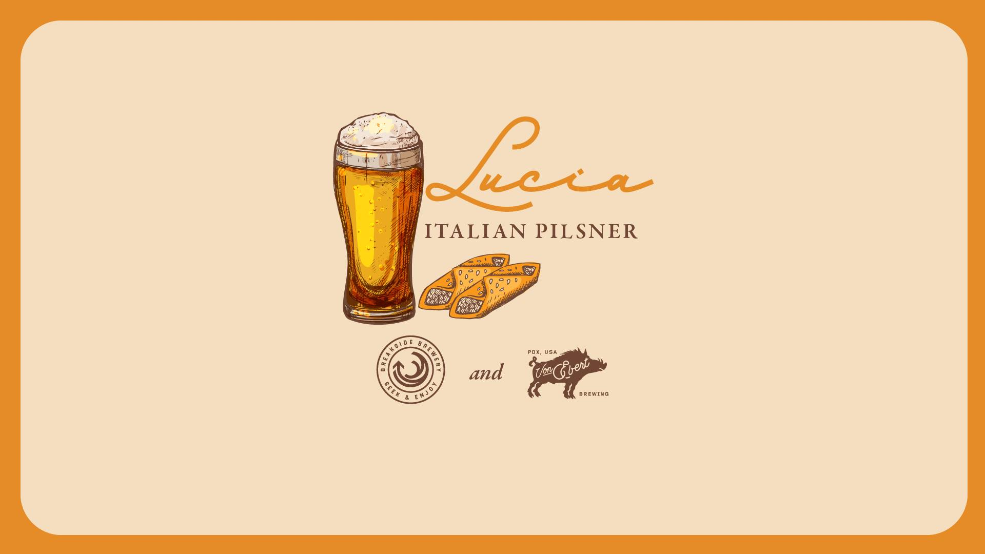 Lucia Italian Pilsner from Breakside Brewery and Von Ebert Brewing