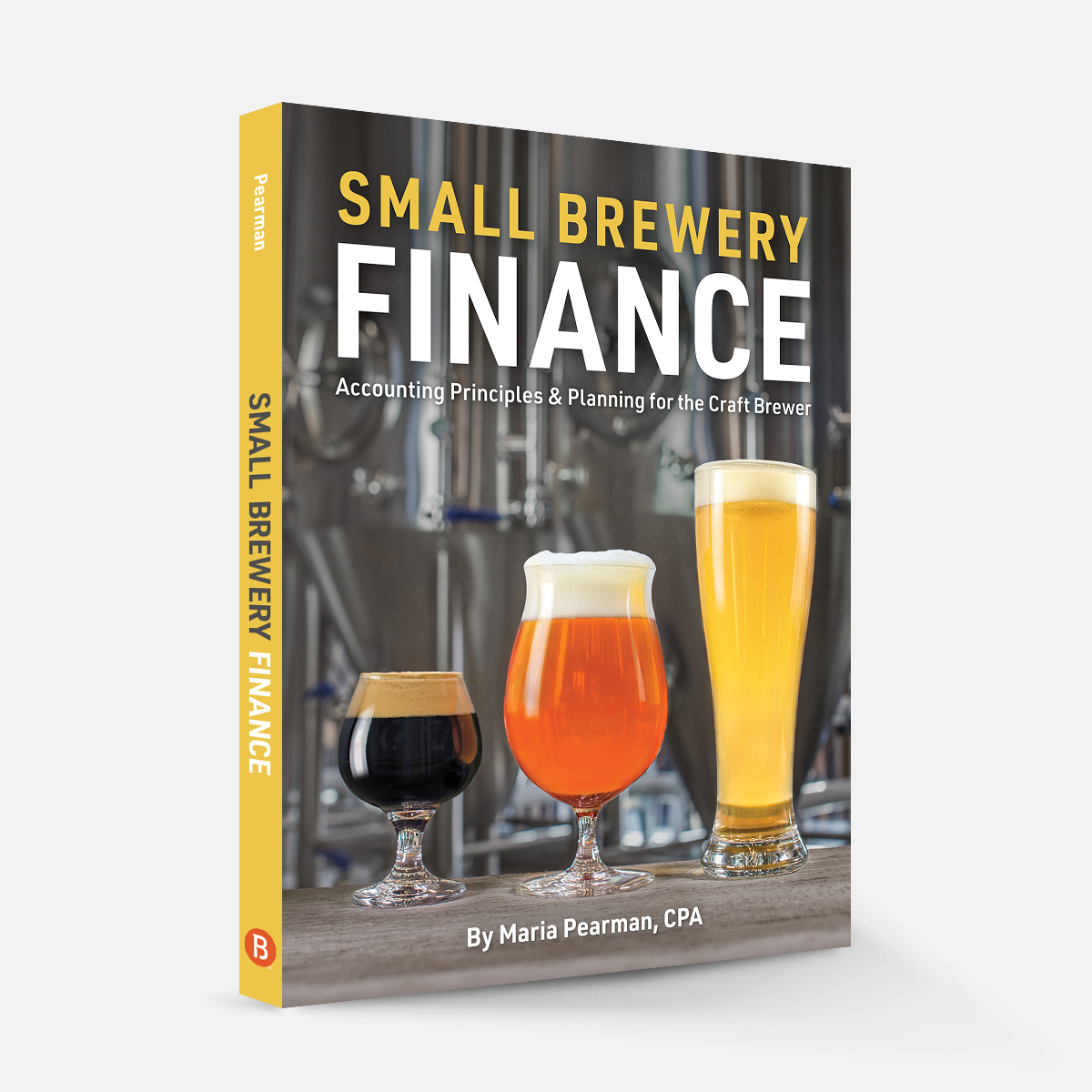 Small Brewery Finance - Accounting Principles and Planning for the Craft Brewer by Maria Pearman Book Spine