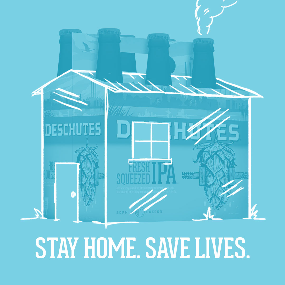 Deschutes Brewery - Stay Home. Save Lives.