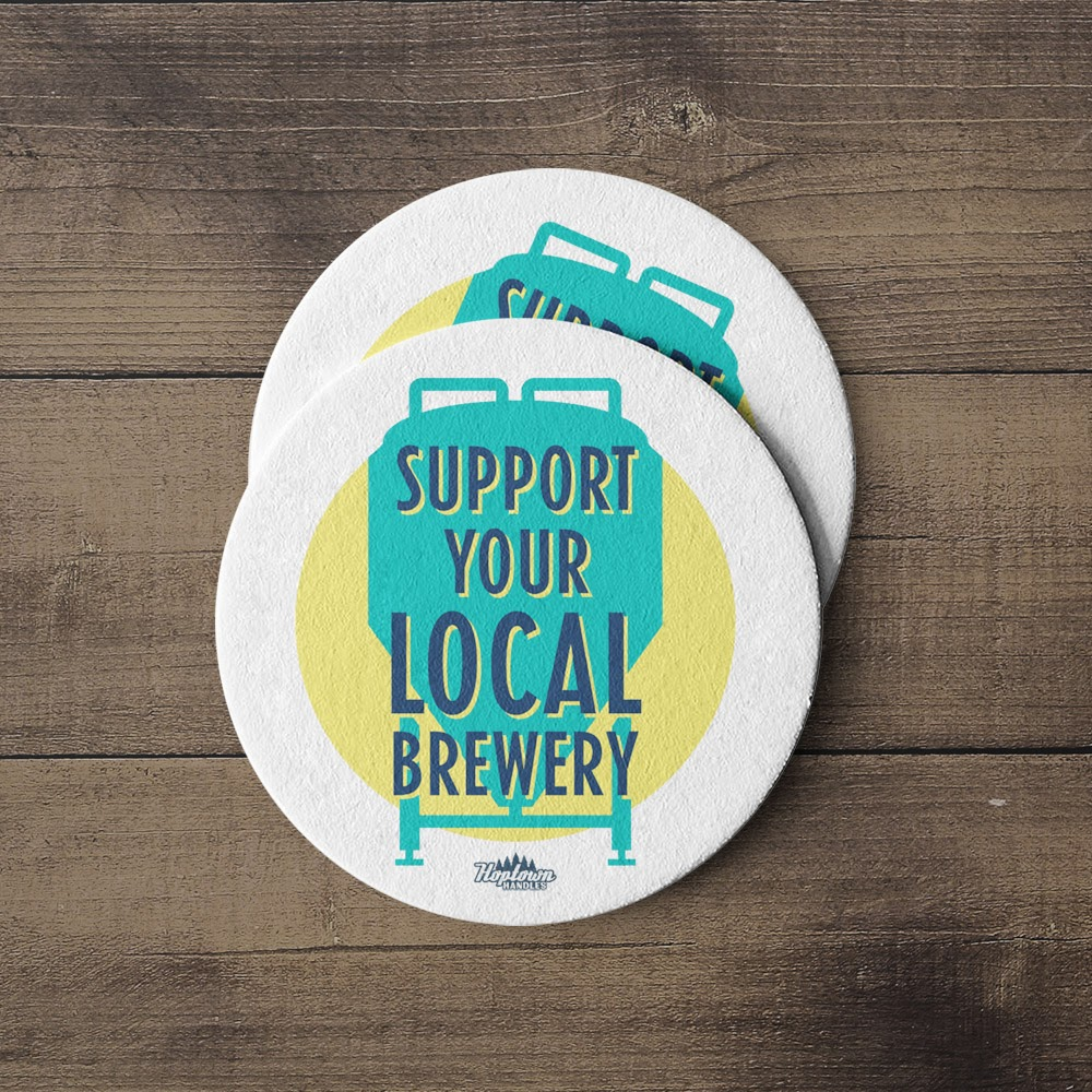 image of Support Your Local Brewery Coaster courtesy of Hoptown Handles