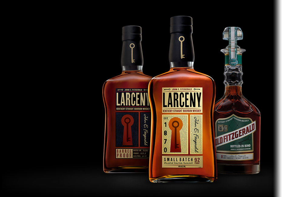 Old Fitzgerald Distillery - Larceny Small Batch, Larceny Barrel Proof, and Old Fitzgerald Bottled in Bond.